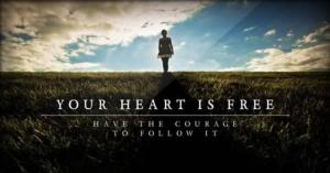 Your-heart-is-free-have-the-courage-to-follow-it